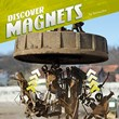 Discover Magnets