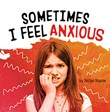Sometimes I Feel Anxious