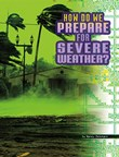 How Do We Prepare for Severe Weather?
