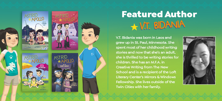 Featured author: V.T. Bidania. V.T. Bidania was born in Laos and grew up in St. Paul, Minnesota. She spent most of her childhood writing stories and now that she's an adult, she is thrilled to be writing stories for children.