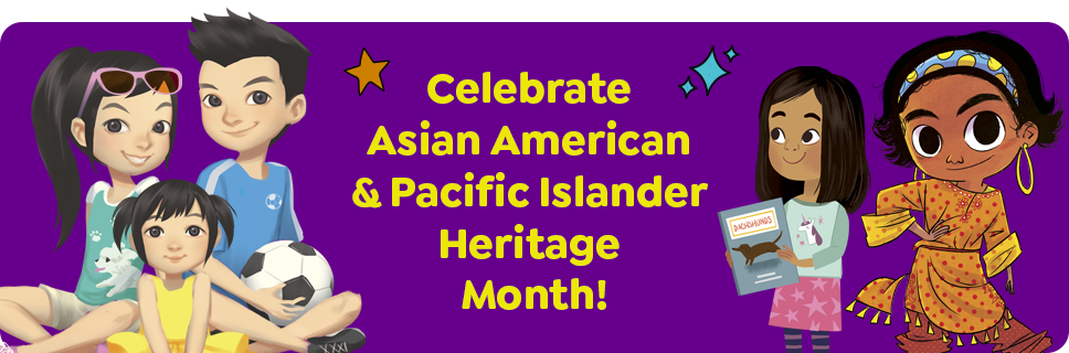 Celebrate Asian American and Pacific Islander Heritage Month!