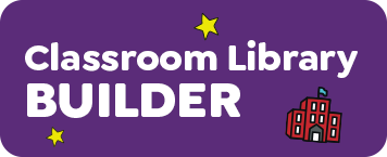 Click here to access our Classroom Library Builder.