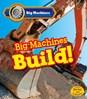 Big Machines Build!