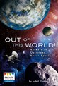 Out of This World!: Answers to Questions About Space