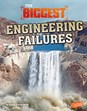 The Biggest Engineering Failures