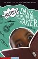 Secrets!: The Secret Life of David Mortimore Baxter