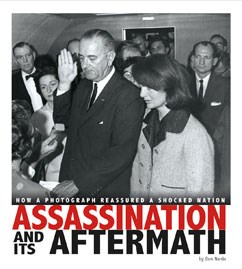 Assassination and Its Aftermath: How a Photograph Reassured a Shocked Nation