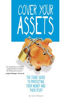 Cover Your Assets: The Teens' Guide to Protecting Their Money and Their Stuff