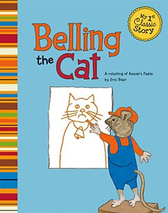 Belling the Cat: A Retelling of Aesop's Fable