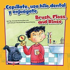 Cepíllate, usa hilo dental y enjuágate/Brush, Floss, and Rinse
