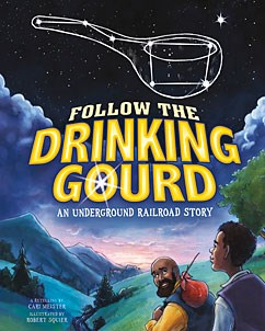 Follow the Drinking Gourd: An Underground Railroad Story