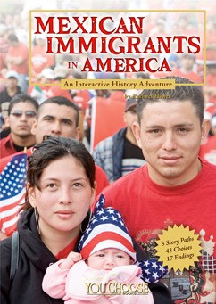 Mexican Immigrants in America: An Interactive History Adventure