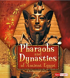 Pharaohs and Dynasties of Ancient Egypt