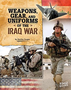 Weapons, Gear, and Uniforms of the Iraq War