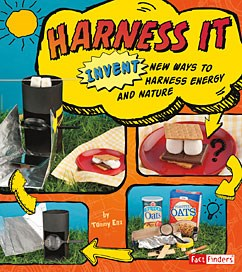 Harness It: Invent New Ways to Harness Energy and Nature