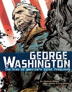 George Washington: The Rise of America's First President