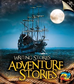 Adventure Stories: Writing Stories   Capstone Library