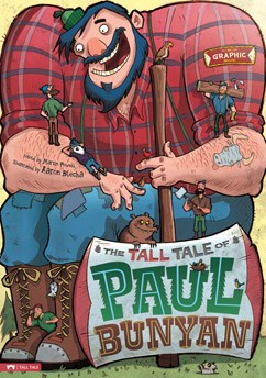 The Tall Tale of Paul Bunyan: The Graphic Novel | Capstone Young ...