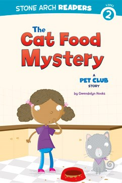The Cat Food Mystery: A Pet Club Story