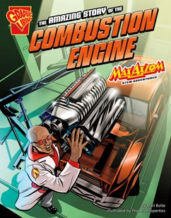 The Amazing Story of the Combustion Engine: Max Axiom STEM Adventures
