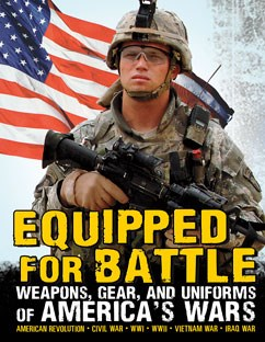 Equipped for Battle: Weapons, Gear, and Uniforms of America's Wars