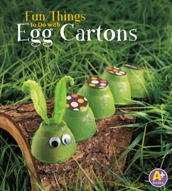 Fun things to do with egg cartons capstone library for Things to make with egg boxes
