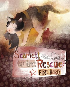 Scarlett the Cat to the Rescue: Fire Hero