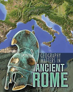 Geography Matters In Ancient Rome Capstone Library - Geography of rome