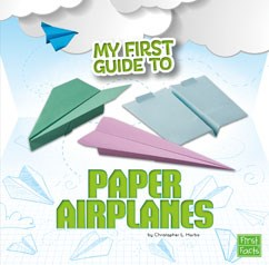 My First Guide to Paper Airplanes