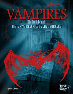 Vampires: The Truth Behind History's Creepiest Bloodsuckers