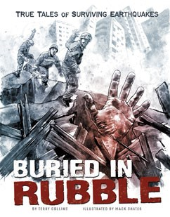Buried in Rubble: True Stories of Surviving Earthquakes