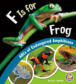F Is for Frog: ABCs of Endangered Amphibians