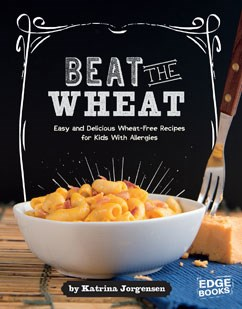 Beat the wheat easy and delicious wheat free recipes for kids with beat the wheat3358 easy and delicious wheat free forumfinder Images