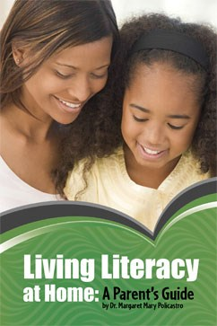 Living Literacy at Home: A Parent's Guide