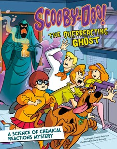 Scooby-Doo! A Science of Chemical Reactions Mystery: The Overreacting Ghost