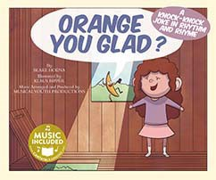 Orange You Glad?: A Knock-Knock Joke in Rhythm and Rhyme