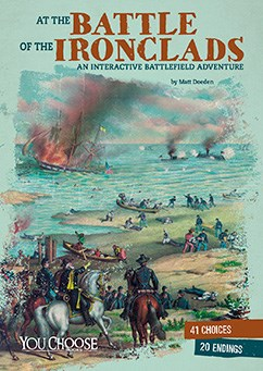 At the Battle of the Ironclads: An Interactive Battlefield Adventure