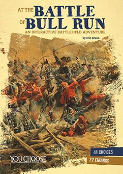 At the Battle of Bull Run: An Interactive Battlefield Adventure