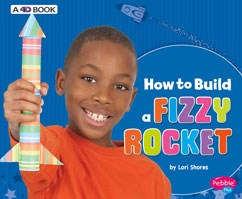 How to Build a Fizzy Rocket: A 4D Book