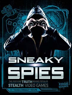 Sneaky Spies: The Inspiring Truth Behind Popular Stealth