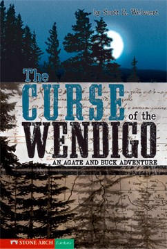 The curse of the wendigo an agate and buck adventure capstone the curse of the wendigo58 an agate and buck adventure fandeluxe Images
