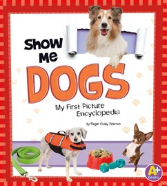 Show Me Dogs (My First Picture Encyclopedias)