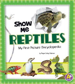 Show Me Reptiles: My First Picture Encyclopedia