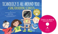 Technology Is All Around You!: A Song for Budding Scientists