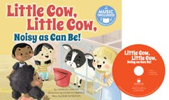 Little Cow, Little Cow, Noisy as Can Be!