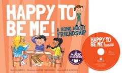 Happy to Be Me!: A Song about Friendship