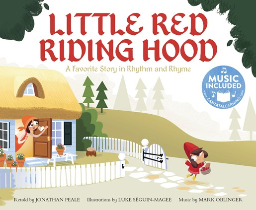 Little Red Riding Hood: A Favorite Story in Rhythm and Rhyme