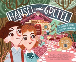 Hansel and Gretel: A Favorite Story in Rhythm and Rhyme