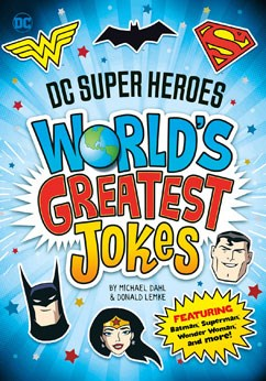 DC Super Heroes World's Greatest Jokes: Featuring Batman, Superman, Wonder Woman, and more!