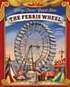 George Ferris' Grand Idea: The Ferris Wheel